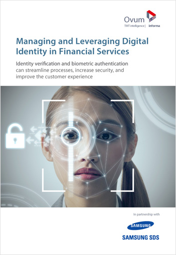Ovum-analyst-report-Managing and Leveraging Digital Identity in Financial Services-Samsung Nexsign