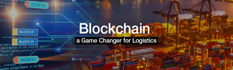 Blockchain,  a Game Changer for Logistics
