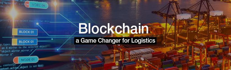 Blockchain,  a Game Changer for Logistics