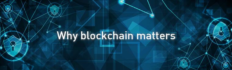 Why blockchain matters