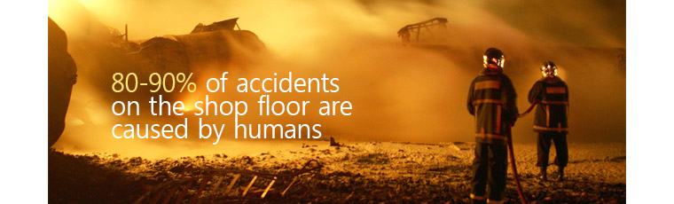 80-90 % of accidents on the shop floor are caused by humans