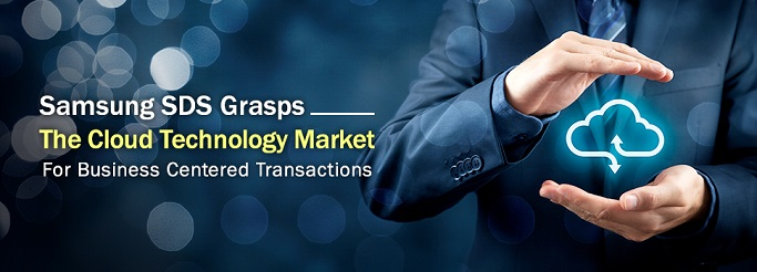 Samsung SDS Grasps The Cloud Technology Market For Business Centered Transactions