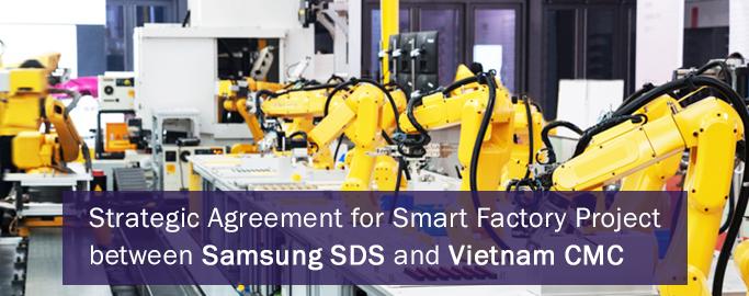 smart-factory-project-between-samsung-sds-and-vietnam-cmc_2