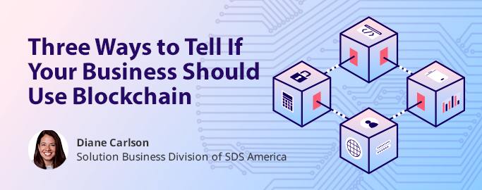 three-ways-to-tell-if-your-business-should-use-blockchain