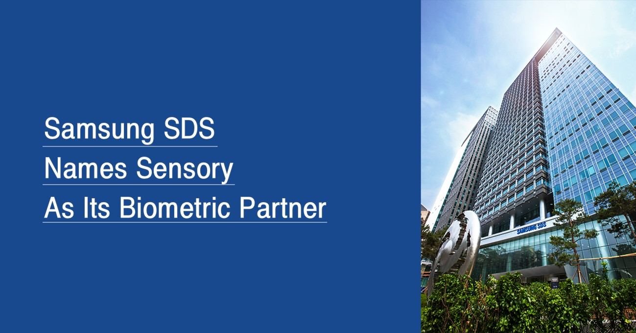 Samsung SDS Names Sensory As Its Biometric Partner
