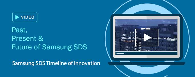 Past, Present & Future of Samsung SDS, Samsung SDS Timeline of Innovation