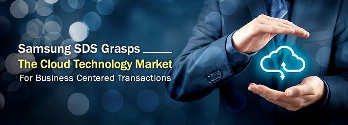 Samsung SDS Grasps The Cloud Technology Market For Business Centered Transactions