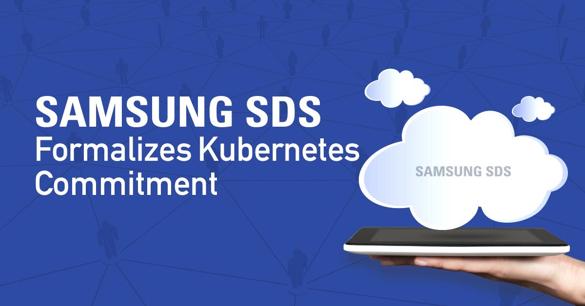Samsung SDS Formalizes Kubernetes Commitment