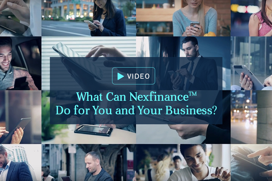 [Video] What Can Nexfinance™  Do for You and Your Business?