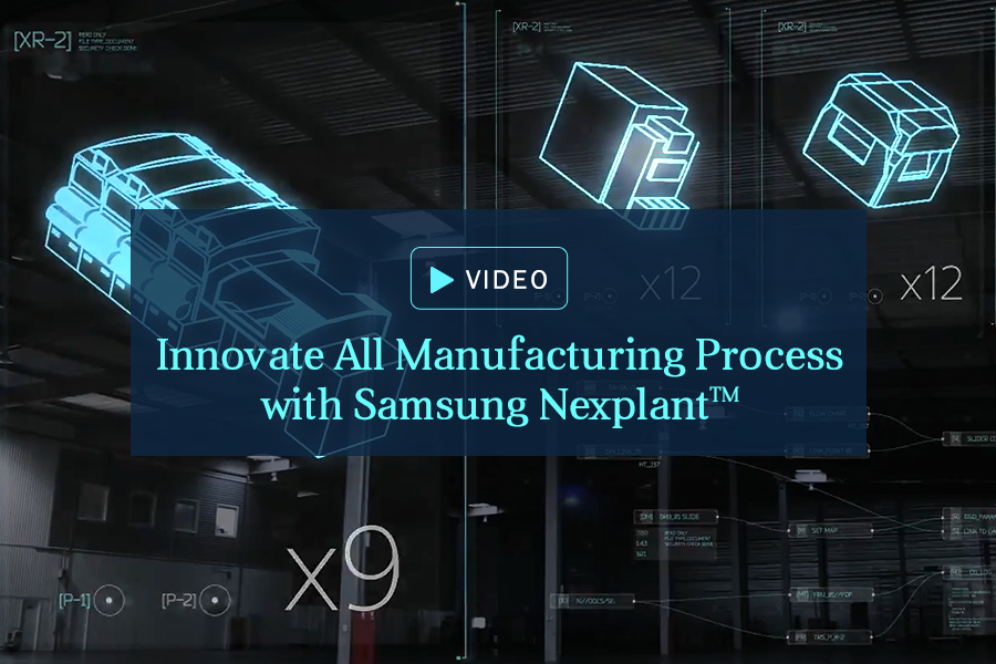 [Video] Innovate All Manufacturing Process with Samsung Nexplant ™