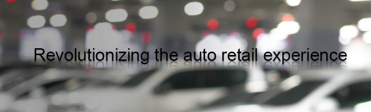 Revolutionizing the auto retail experience