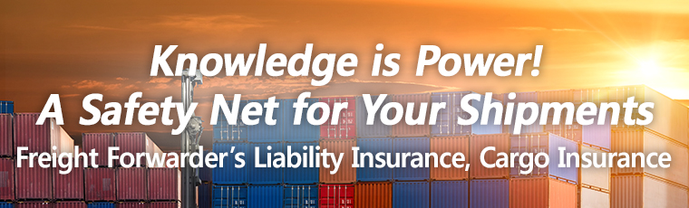 Knowledge is Power! A Safety Net for Your Shipments, Freight Forwarder's Liability Insurance, Cargo Insurance