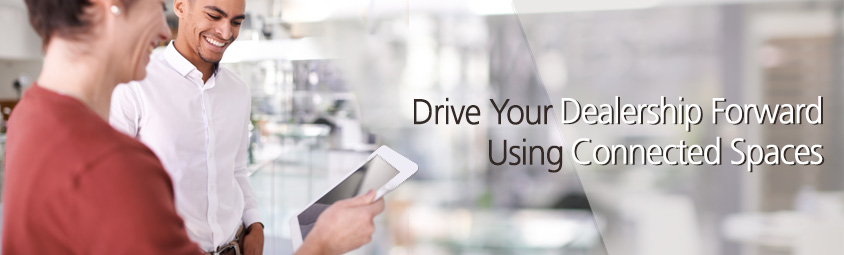 Drive Your Dealership Forward Using Connected Spaces