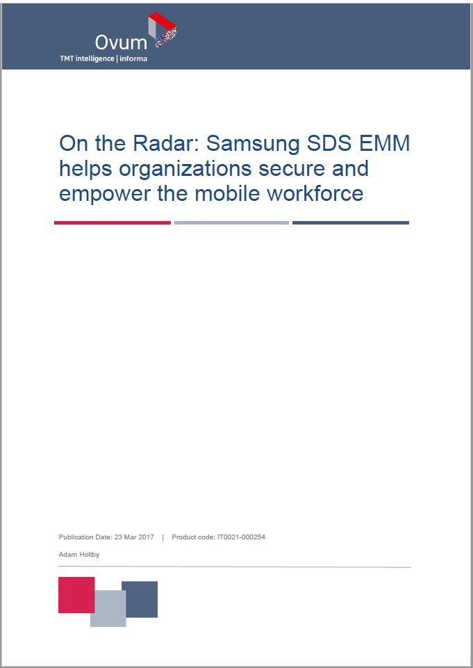 Ovum - 삼성SDS EMM 솔루션을 귀하의 보안레이더에 탑재하세요.
