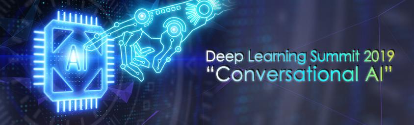Deep Learning Summit 2019, -Conversational AI