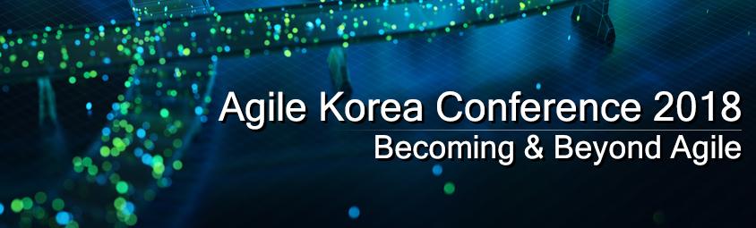 Agile Korea Conference 2018, Becoming & Beyond Agile
