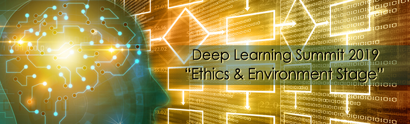 Deep Learning Summit 2019, ' Ethics & Environment Stage '